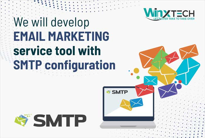 WINX Technologies  - We Will Develop Email Marketing Service Tool with SMTP Configuration
