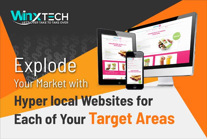 Explode Your Market with Hyper Local Websites for Each of Your Target Areas - WINX Technologies
