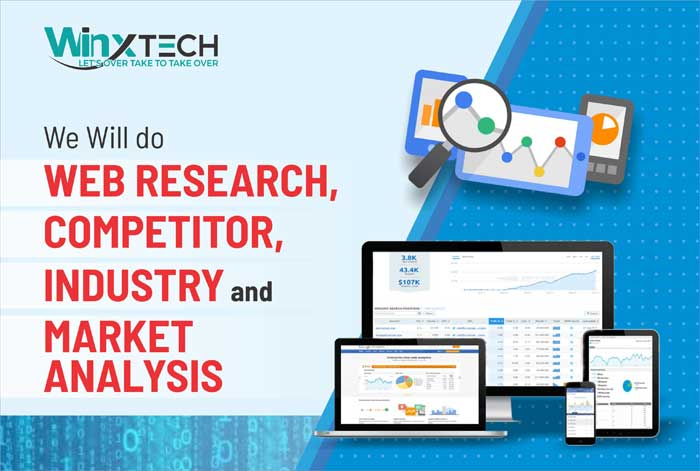 We Will do Web Research, Competitor, Industry and Market Analysis -WINX Technologies