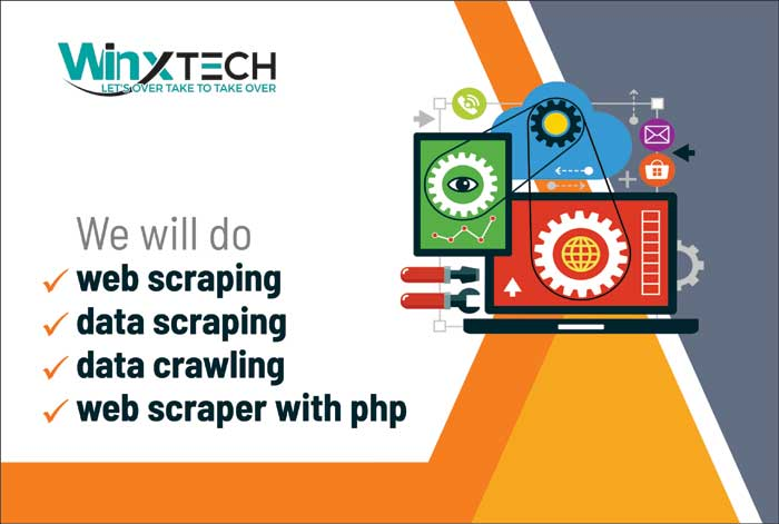 We Will do Web Scraping,Data Scraping,Data Crawling,Web scraper with PHP -WINX Technologies