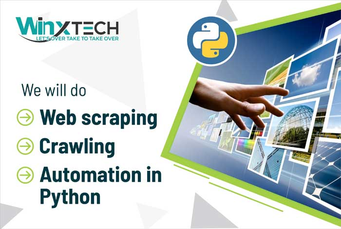 We Will do Web Scraping,Crawling,Automation in Python -WINX Technologies