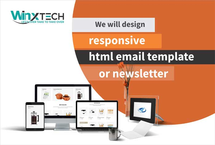 We Will Design Responsive HTML Email Template or Newsletter -WINX Technologies