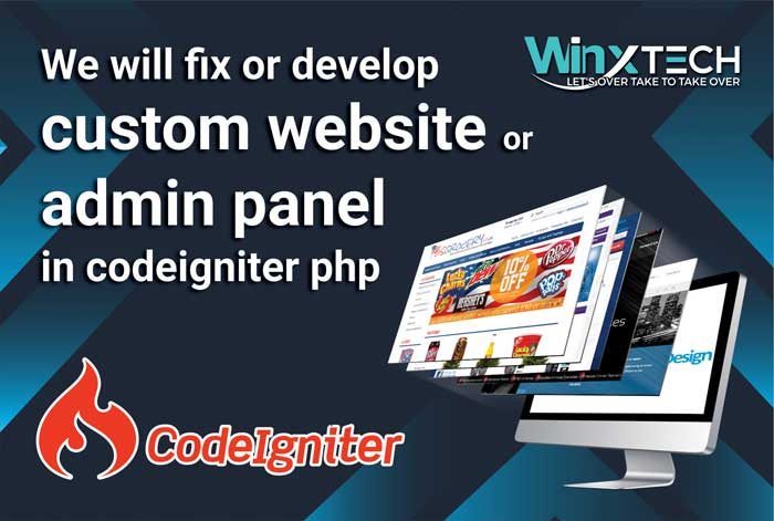 We Will Fix or Develop Custom Website or Admin Panel in Codeigniter PHP - WINX Technologies