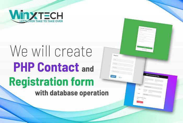 We Will Create PHP Contact and Registration Form with Database Operation - WINX Technologies